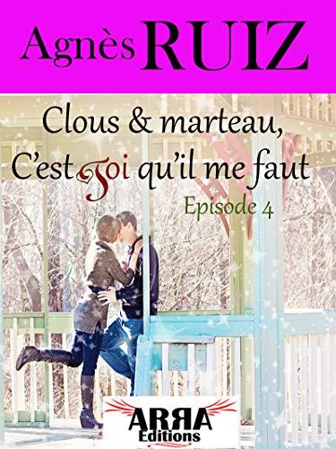 Clous et marteau, c'est toi qu'il me faut, épisode 4 (Dernier épisode) (French Edition)