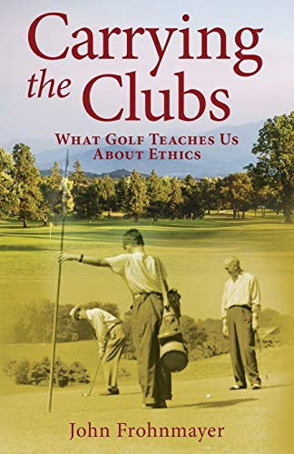 Carrying the Clubs: What Golf Teaches Us about Ethics