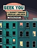 Image of Seek You: A Journey Through American Loneliness (Pantheon Graphic Library)
