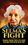 Selma's Fight: Holocaust Survival Story of The Jewish Resistance Fighter Selma Van De Perre (Tales of Holocaust Book 2) (English Edition)