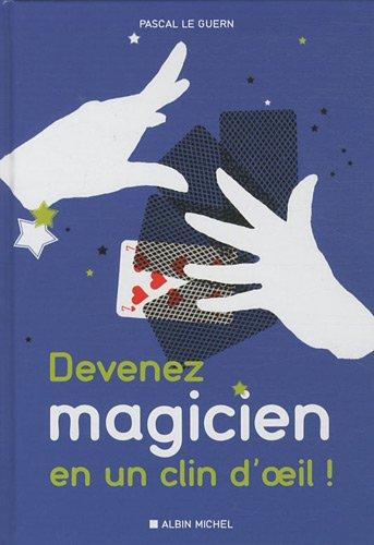 Photo de devenez-magicien-en-un-clin-doeil-85-tours-de-magie-pour-epater-vos