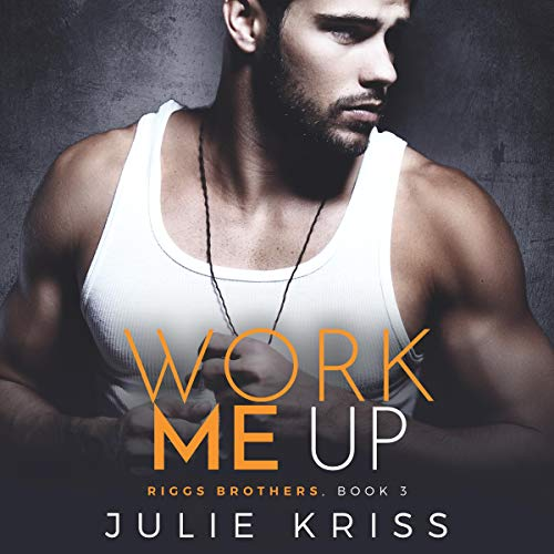 Work Me Up audiobook cover art