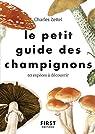 Le Petit guide des champignons - 60 espèces à découvrir par Zettel