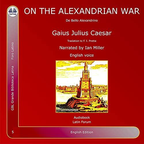 On the Alexandrian War Audiobook By Gaius Julius Caesar cover art