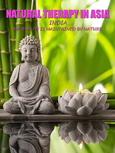 Natural Therapy in Asia - India : My Health is Maintained by Nature