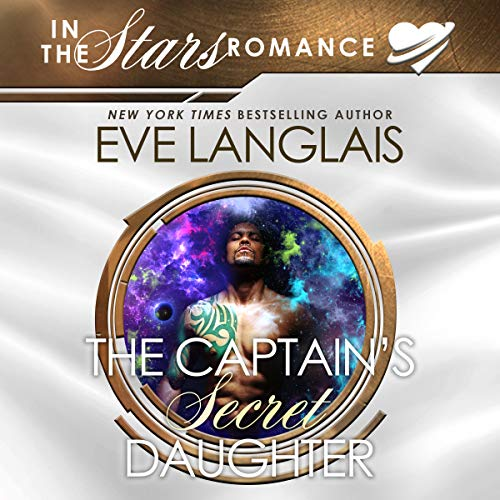 The Captain's Secret Daughter: In the Stars Romance cover art