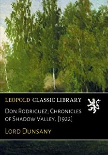 Don Rodriguez; Chronicles of Shadow Valley. [1922]