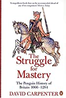 The Struggle for Mastery: The Penguin History of Britain 1066-1284 (The Penguin History Of Great Britain)