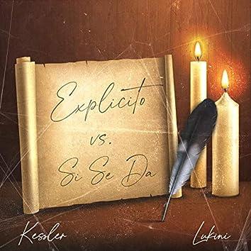 Explicito vs. Si Se Da (Remix)