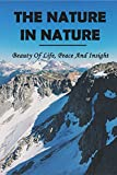 The Nature In Nature: Beauty Of Life, Peace And Insight: Philosophy Of Nature