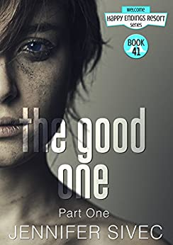 The Good One: Part One (The Happy Endings Resort Series Book 41) by [Jennifer Sivec, JM Walker, JC Wing]