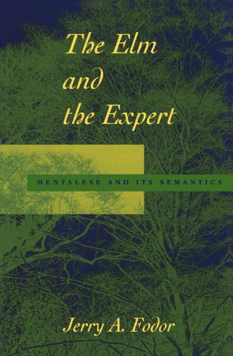 The Elm and the Expert: Mentalese and Its Semantics (Jean Nicod Lectures)