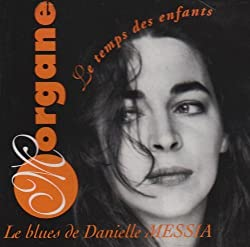 Blues and Chansons of Danielle Messia by Morgane (1994-08-30)