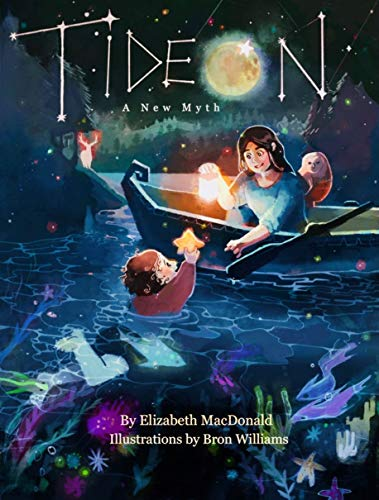 Tideon: A New Myth by [Elizabeth MacDonald, Bron Williams]