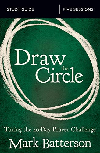 Draw the Circle Study Guide: Taking the 40 Day Prayer Challenge