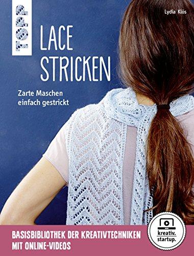 Lace stricken: Zarte Maschen einfach gestrickt (kreativ.kompakt)