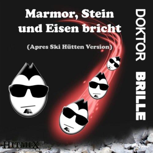 Marmor, Stein und Eisen bricht (Après Ski Hütten Version)