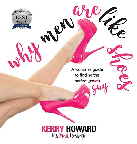 Why Men Are Like Shoes: A Woman's Guide to Finding the Perfect Guy