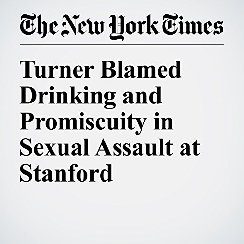 Turner Blamed Drinking and Promiscuity in Sexual Assault at Stanford cover art