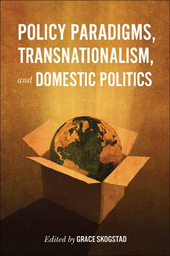 Policy Paradigms, Transnationalism, and Domestic Politics (Studies in Comparative Political Economy and Public Policy Book 35) (English Edition)