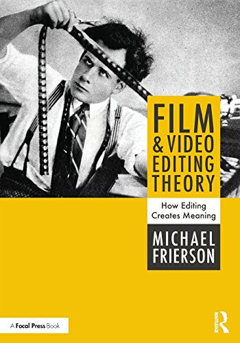Compare Textbook Prices for Film and Video Editing Theory: How Editing Creates Meaning 1 Edition ISBN 9781138202078 by Frierson, Michael