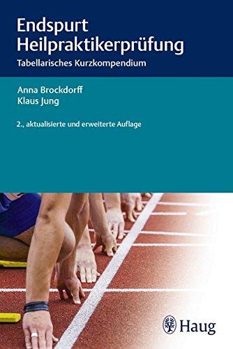 Endspurt Heilpraktikerprüfung: Tabellarisches Kurzkompendium