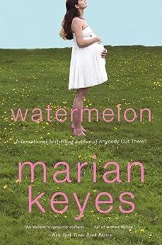 Watermelon (Walsh Family Book 1) by [Marian Keyes]