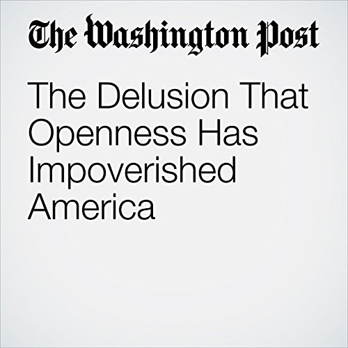 The Delusion That Openness Has Impoverished America copertina