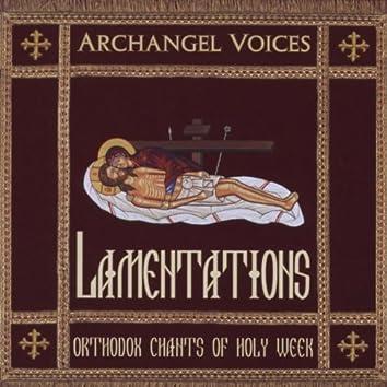 LAMENTATIONS: ORTHODOX CHANTS OF HOLY WEEK