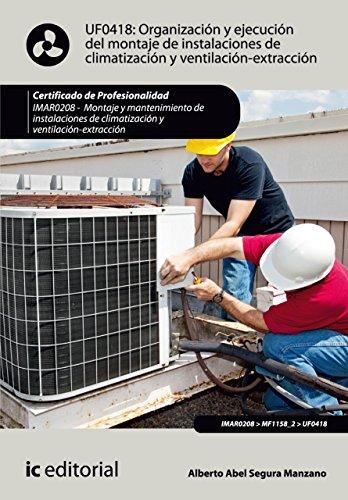 Organización y ejecución del montaje de instalaciones de climatización y ventilación-extracción. IMAR0208 (Spanish Edition)