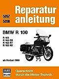 BMW R 100 / R 100 CS / R 100 RT / R 100 RS: ab Herbst 1980 // Reprint der 3. Auflage 1985 (Reparaturanleitungen) -
