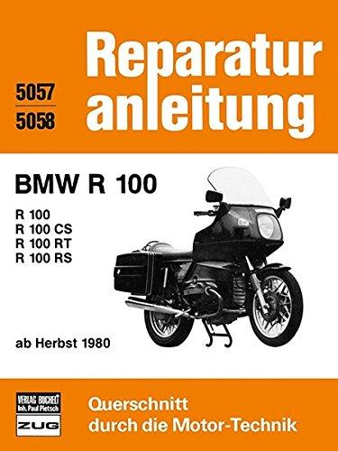 BMW R 100 / R 100 CS / R 100 RT / R 100 RS: ab Herbst 1980 // Reprint der 3. Auflage 1985 (Reparaturanleitungen)