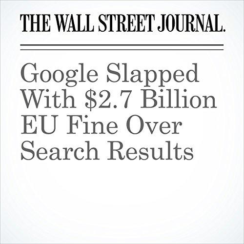 Google Slapped With $2.7 Billion EU Fine Over Search Results copertina