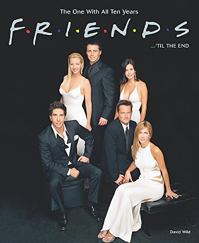 Friends . . . 'til the End: The One with All Ten Years