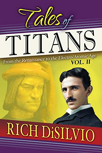 Tales of Titans Vol. 2: From the Renaissance to the Electro/Atomic Age:...