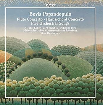 Papandopulo: Piccolo Concerto, Harpsichord Concerto & 5 Orchestral Songs