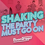 Shaking/The Party Must Go On