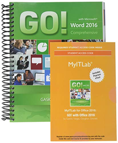 Compare Textbook Prices for GO! with Microsoft Word 2016 Comprehensive; MyLab IT with Pearson eText -- Access Card -- for GO! with Office 2016 1 Edition ISBN 9780134572093 by Gaskin, Shelley,Vargas, Alicia