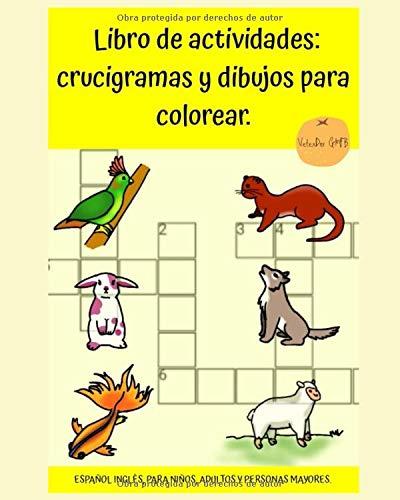 Libro de actividades: crucigramas y dibujos para colorear. Español inglés, para niños, adultos y personas mayores.