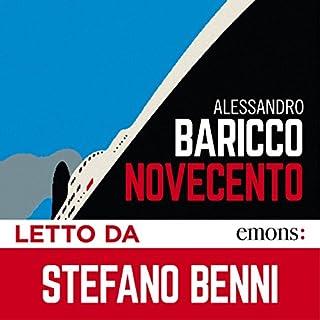 Novecento                   Di:                                                                                                                                 Alessandro Baricco                               Letto da:                                                                                                                                 Stefano Benni                      Durata:  1 ora e 24 min     361 recensioni     Totali 4,7
