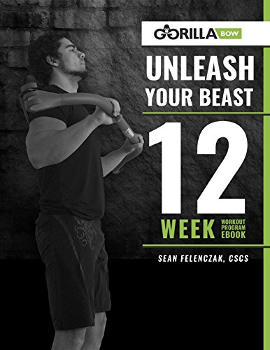 Muscle Building Guide: Gorilla Bow - Unleash Your Beast: 12 Week Workout Program
