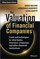 The Valuation of Financial Companies: Tools and Techniques to Measure the Value of Banks, Insurance Companies and Other Financial Institutions (The Wiley Finance Series)