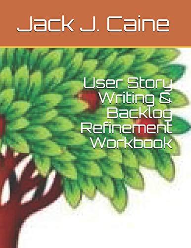 User Story Writing & Backlog Refinement Workbook (Agile)