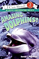 Amazing Dolphins! (I Can Read Level 2)