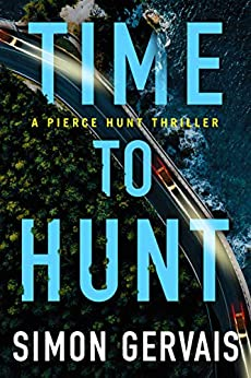 Time to Hunt (Pierce Hunt Book 3) by [Simon Gervais]