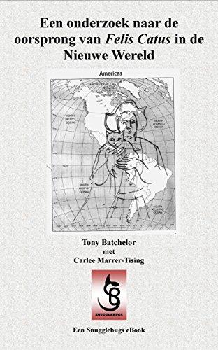 Een onderzoek naar de oorsprong van Felis Catus in de Nieuwe Wereld (Dutch Edition)