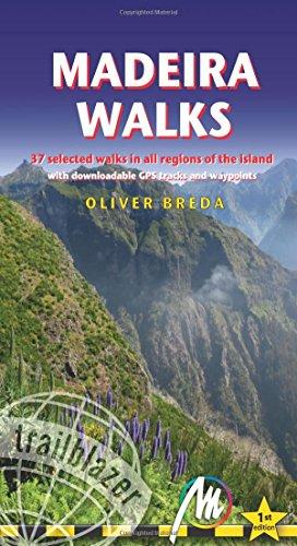 Madeira Walks (Trailblazer Walking Guides) [Idioma Inglés]: 37 Selected Walks in all Regions of the Island