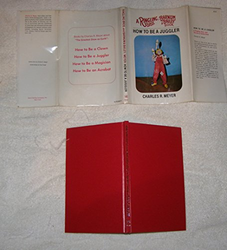 HOW TO BE A JUGGLER (Ringling Brothers and Barnum & Bailey Book)