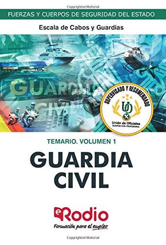 Guardia Civil. Escala de Cabos y Guardias. Temario.  Volumen 1: Fuerzas y Cuerpos de Seguridad del Estado