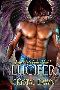 Lucifer (Frozen Origin Demons Book 1) by [Crystal Dawn, Cynthia Lucas Covers, Katrina Breier]